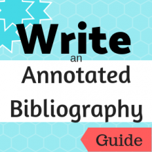 Guide: Write an Annotated Bibliography