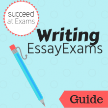 Guide: Succeed at Exams: Writing Essay Exams