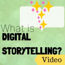 Link to video: What is Digital Storytelling?