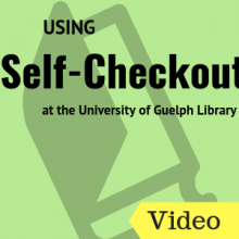 Using Self-Checkout at the University of Guelph Library